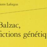 <em>Balzac, fictions génétiques</em> – Pierre Laforgue