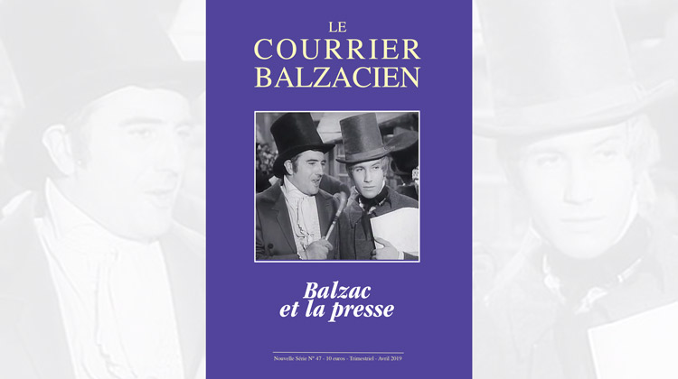 Le Courrier Balzacien : n° 47 – avril 2019