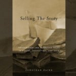 Selling the story – Transaction and Narrative Value in Balzac, Dostoevsky and Zola