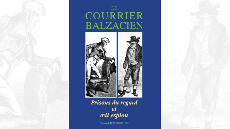 Courrier Balzacien: n° 55 – Été 2021